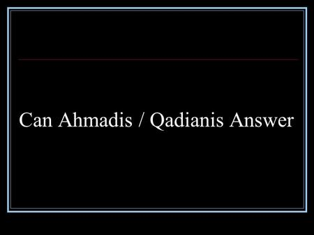 Can Ahmadis / Qadianis Answer. Mirza Saheb & Hazrat Isa Mirza Ghulam Ahmad rejected the fundamental Muslim doctrine of the second coming of Hazrat Isa.