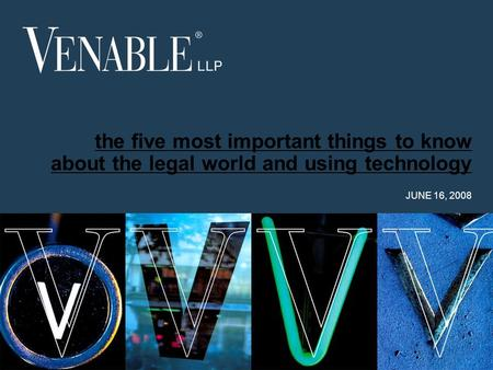 The five most important things <strong>to</strong> know about the legal world and using technology JUNE 16, 2008.