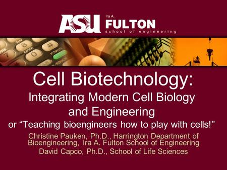 Christine Pauken, Ph.D., Harrington Department of Bioengineering, Ira A. Fulton School of Engineering David Capco, Ph.D., School of Life Sciences Cell.