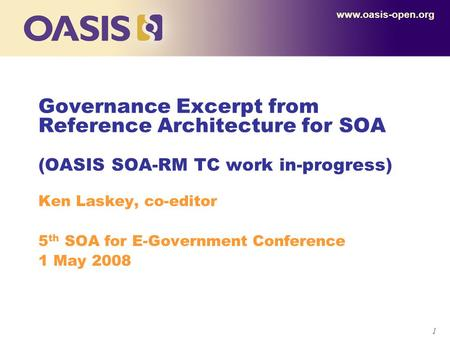 Ken Laskey, co-editor 5th SOA for E-Government Conference 1 May 2008