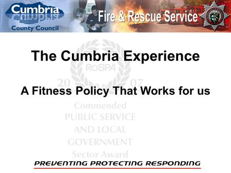 The Cumbria Experience A Fitness Policy That Works for us.