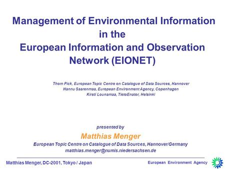 Matthias Menger, DC-2001, Tokyo / Japan European Environment Agency Management of Environmental Information in the European Information and Observation.