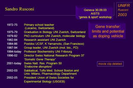 Sandro Rusconi a aa a aa UNIFR Rusconi 2003 Gene transfer: limits and potential as doping vehicle Geneva 30.09.03 AISTS 'genes & sport' workshop 1972-75Primary.