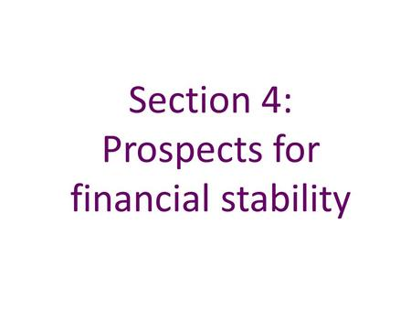 Section 4: Prospects for financial stability. Sources: Bank of England and Bank calculations. (a) Percentage change on a year earlier in the stock of.