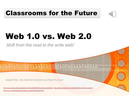 Web 1.0 vs. Web 2.0 Shift from the read to the write web!