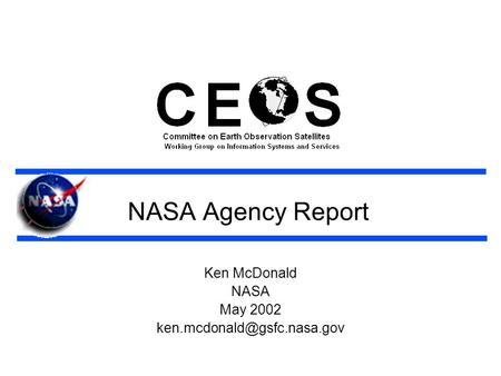 NASA Agency Report Ken McDonald NASA May 2002