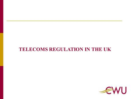 TELECOMS REGULATION IN THE UK. Communications Act introduced 25th July 2003 This implemented the new European Directives in the UK and gave powers to.