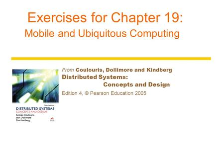 Exercises for Chapter 19: Mobile and Ubiquitous Computing