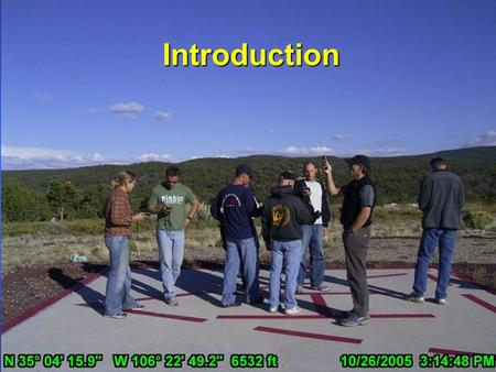 Introduction Introduction. Summary of Topics - GPS - WAAS - Coordinate Systems - Datums.