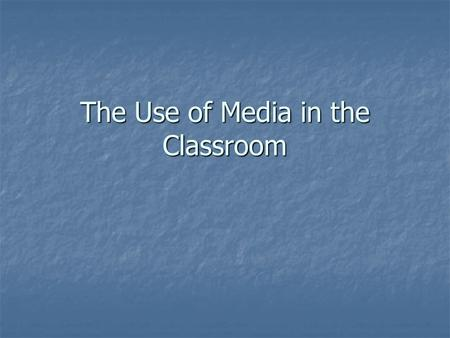 The Use of Media in the Classroom. What the Curriculum says… How to deal with Texts and Media The guiding aim (the ability to act in intercultural contexts)