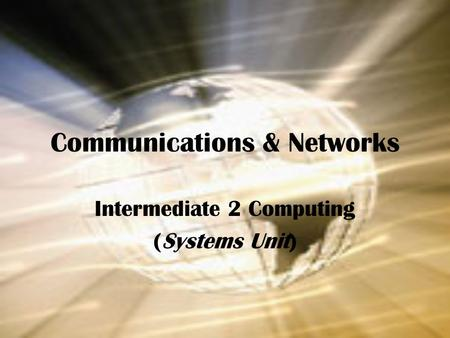 Communications & Networks Intermediate 2 Computing (Systems Unit)