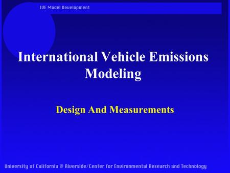 International Vehicle Emissions Modeling Design And Measurements.