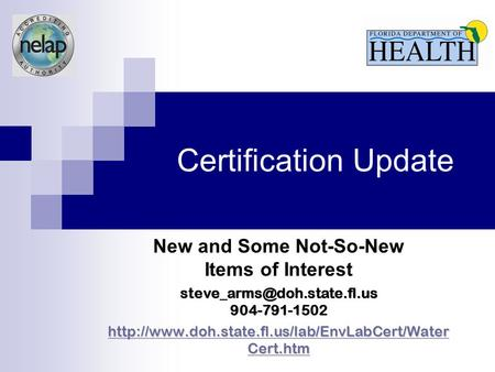 Certification Update New and Some Not-So-New Items of Interest 904-791-1502