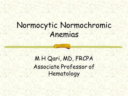 Normocytic Normochromic Anemias