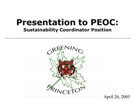 Presentation to PEOC: Sustainability Coordinator Position April 26, 2005.