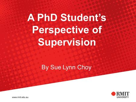 A PhD Student's Perspective of Supervision By Sue Lynn Choy.