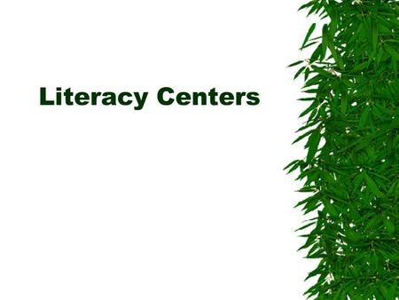 Literacy Centers. Quickwrite  What do you know about literacy centers/learning centers?  How have you seen them implemented in the classrooms in which.