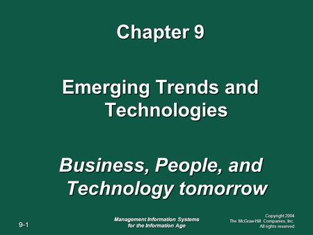 9-1 Management Information Systems for the Information Age Copyright 2004 The McGraw-Hill Companies, Inc. All rights reserved Chapter 9 Emerging Trends.