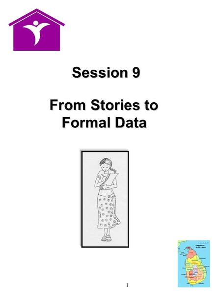 1 From Stories to From Stories to Formal Data Session 9.