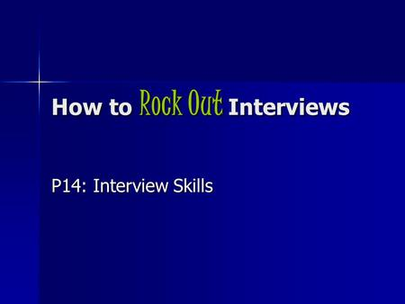 How to Rock Out Interviews