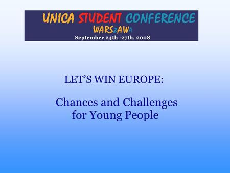 LET'S WIN EUROPE: Chances and Challenges for Young People.