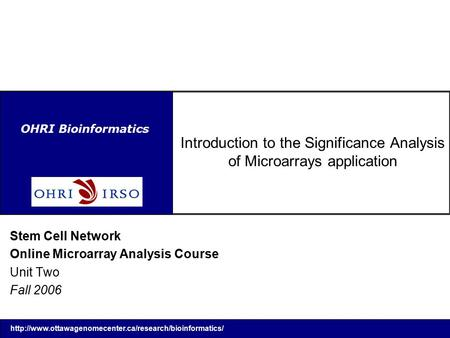OHRI Bioinformatics Introduction to the Significance Analysis of Microarrays application Stem.