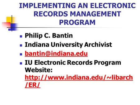 IMPLEMENTING AN ELECTRONIC RECORDS MANAGEMENT PROGRAM