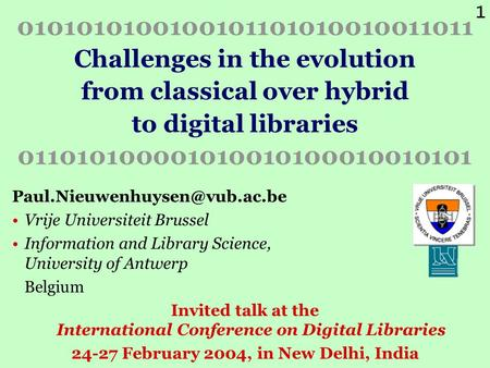 1 0101010100100101101010010011011 Challenges in the evolution from classical over hybrid to digital libraries 011010100001010010100010010101