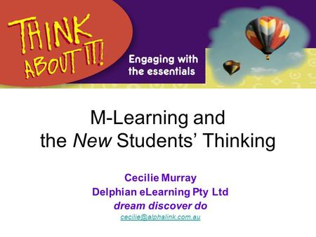 M-Learning and the New Students' Thinking Cecilie Murray Delphian eLearning Pty Ltd dream discover do