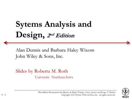 PowerPoint Presentation for Dennis & Haley Wixom, sistems Analisis and Design, 2 nd Edition Copyright 2003 © John Wiley & Sons, Inc. All rights reserved.