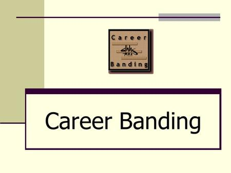 Career Banding.