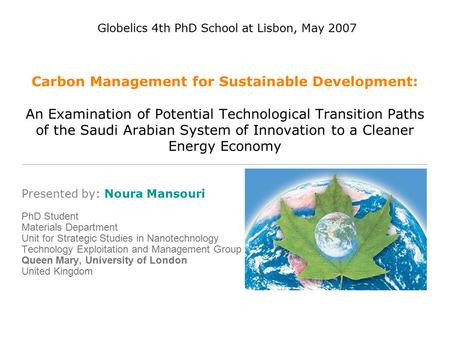 Carbon Management for Sustainable Development: An Examination of Potential Technological Transition Paths of the Saudi Arabian System of Innovation to.