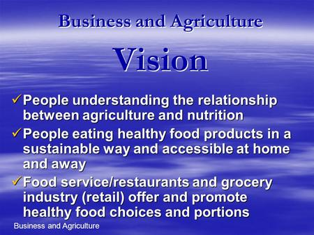 Business and Agriculture Vision People understanding the relationship between agriculture and nutrition People understanding the relationship between agriculture.