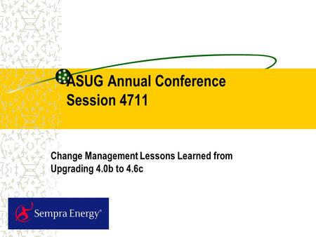 ASUG Annual Conference Session 4711