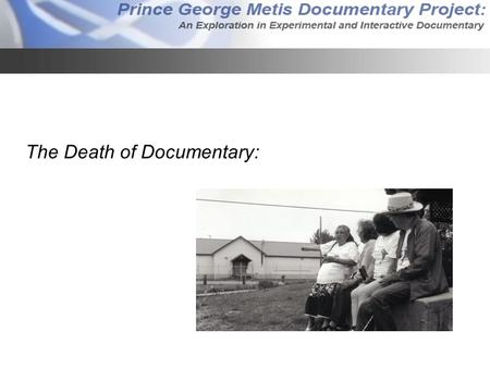 The Death of Documentary:. Métis Homeland Island Cache.