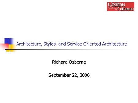 Architecture, Styles, and Service Oriented Architecture