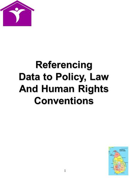 1 Referencing Data to Policy, Law And Human Rights Conventions.