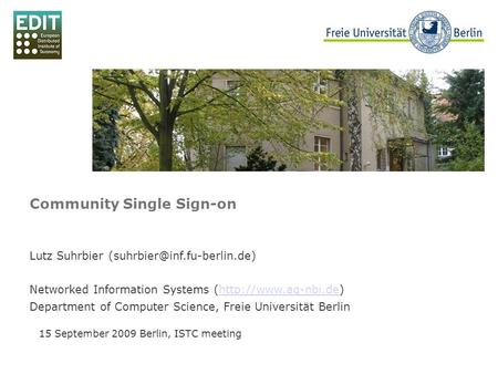 Beispielbild Community Single Sign-on 15 September 2009 Berlin, ISTC meeting Lutz Suhrbier ‏ Networked Information Systems.