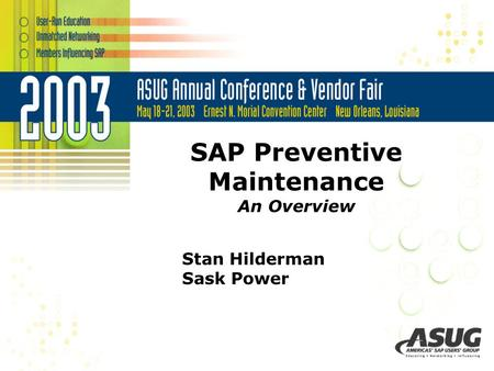 SAP Preventive Maintenance An Overview Stan Hilderman Sask Power.
