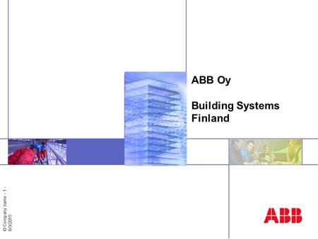 © Company name - 1 - 6/3/2015 ABB Oy Building Systems Finland.
