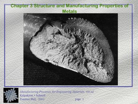 Chapter 3 Structure and Manufacturing Properties of Metals