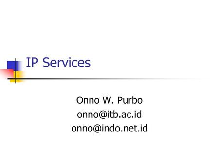 IP Services Onno W. Purbo
