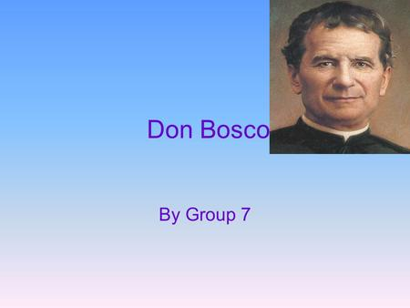 Don Bosco By Group 7. Content 1.Why don Bosco would support south Africa 2.Facts about Don Bosco 3.Why Don Bosco would support South Africa 4.More facts.