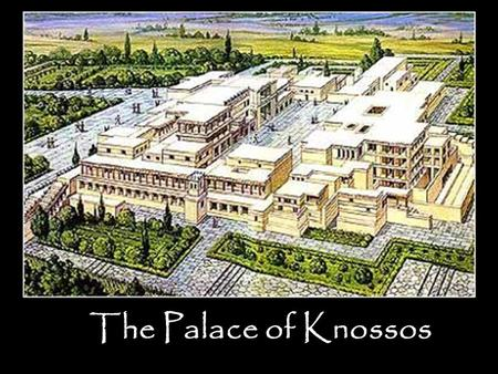 The Palace of Knossos. IN CRETE Where is Crete on the map?