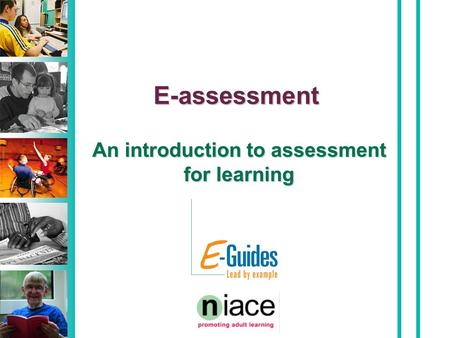 E-assessment An introduction to assessment for learning.