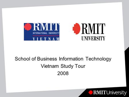 School of Business Information Technology Vietnam Study Tour 2008.