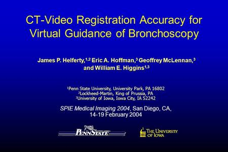 CT-Video Registration Accuracy for Virtual Guidance of Bronchoscopy 1 Penn State University, University Park, PA 16802 2 Lockheed-Martin, King of Prussia,