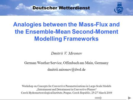 Analogies between the Mass-Flux and the Ensemble-Mean Second-Moment Modelling Frameworks Dmitrii V. Mironov German Weather Service, Offenbach am Main,