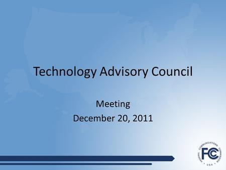 Technology Advisory Council Meeting December 20, 2011.