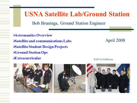 USNA Satellite Lab/Ground Station  Astronautics Overview  Satellite and communications Labs  Satellite Student Design Projects  Ground Station Ops.